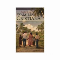 La vida de una familia cristiana