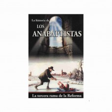 La historia de los anabaptistas