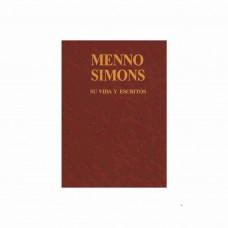 Menno Simons, su vida y escritos